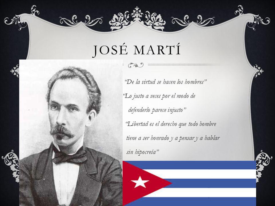 José Martí De la virtud se hacen los hombres