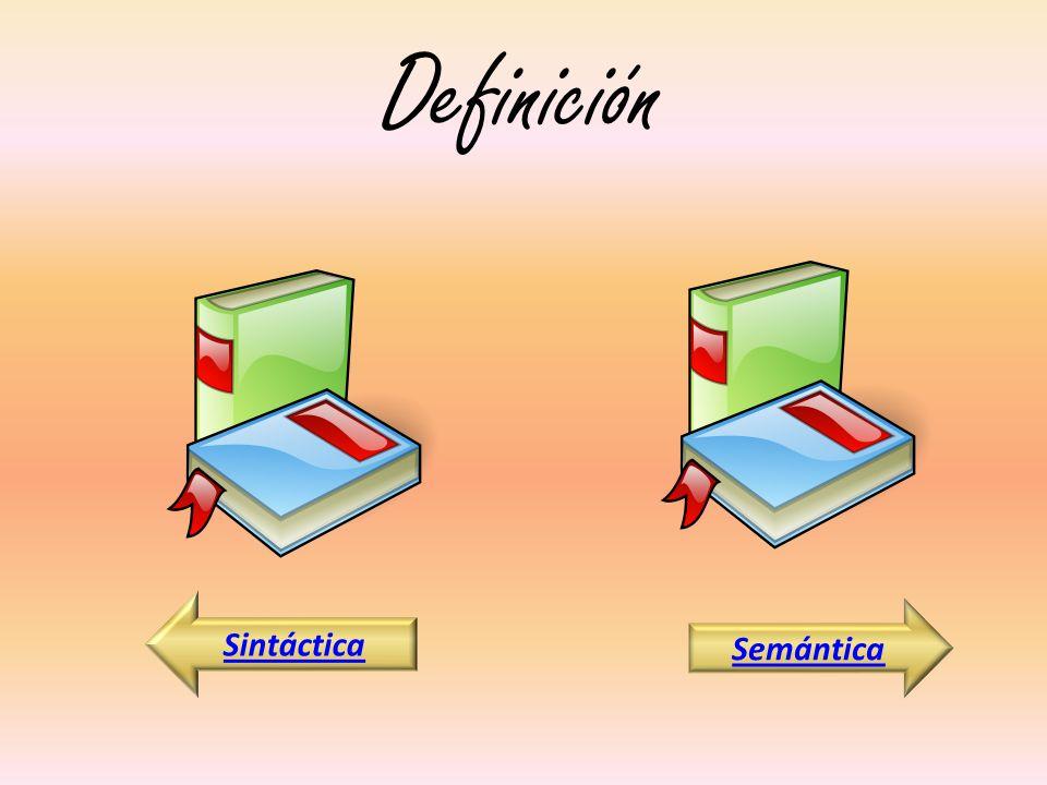 Definición Sintáctica Semántica