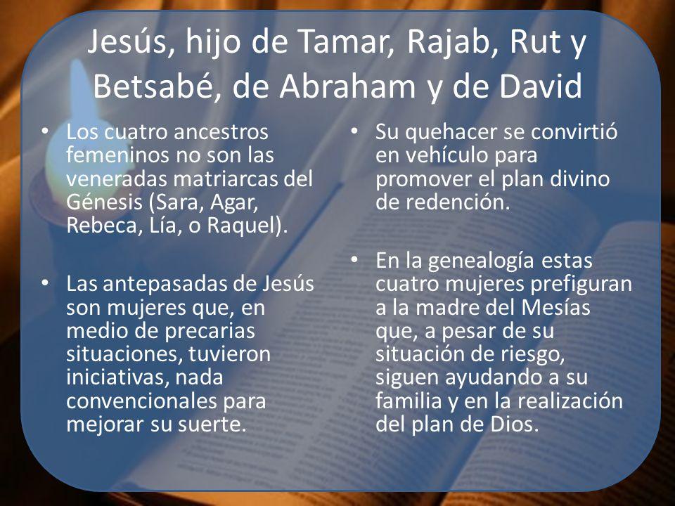 Jesús, hijo de Tamar, Rajab, Rut y Betsabé, de Abraham y de David