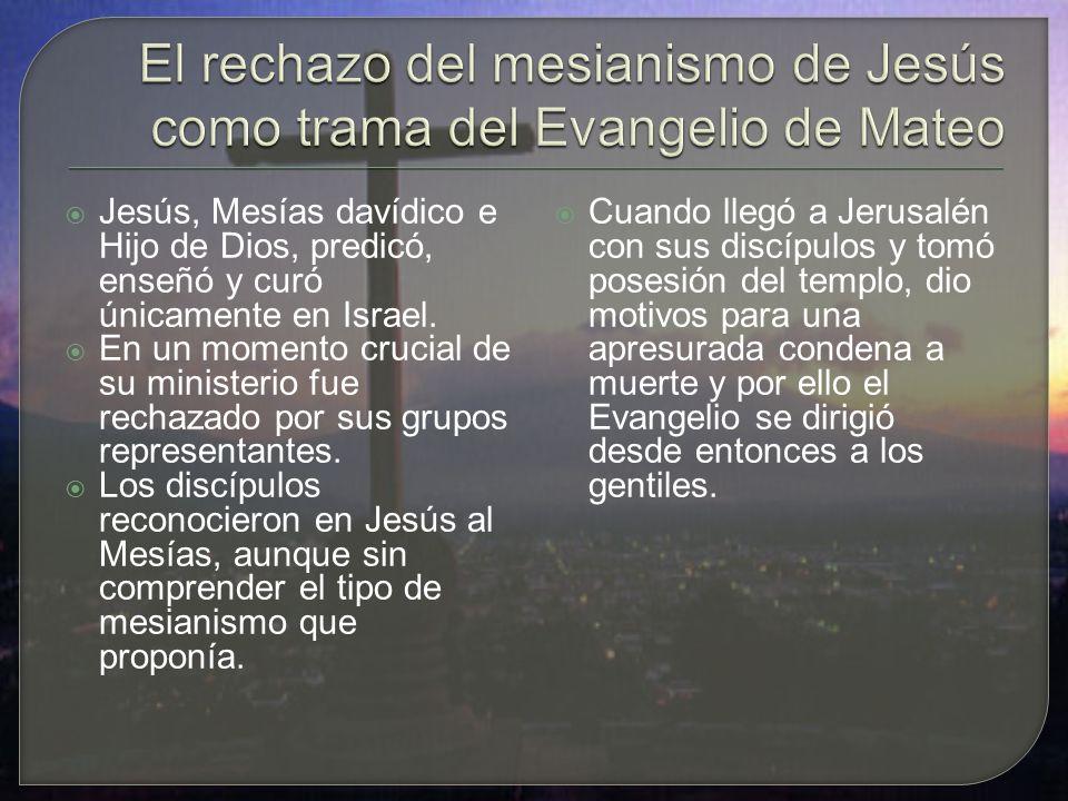 El rechazo del mesianismo de Jesús como trama del Evangelio de Mateo