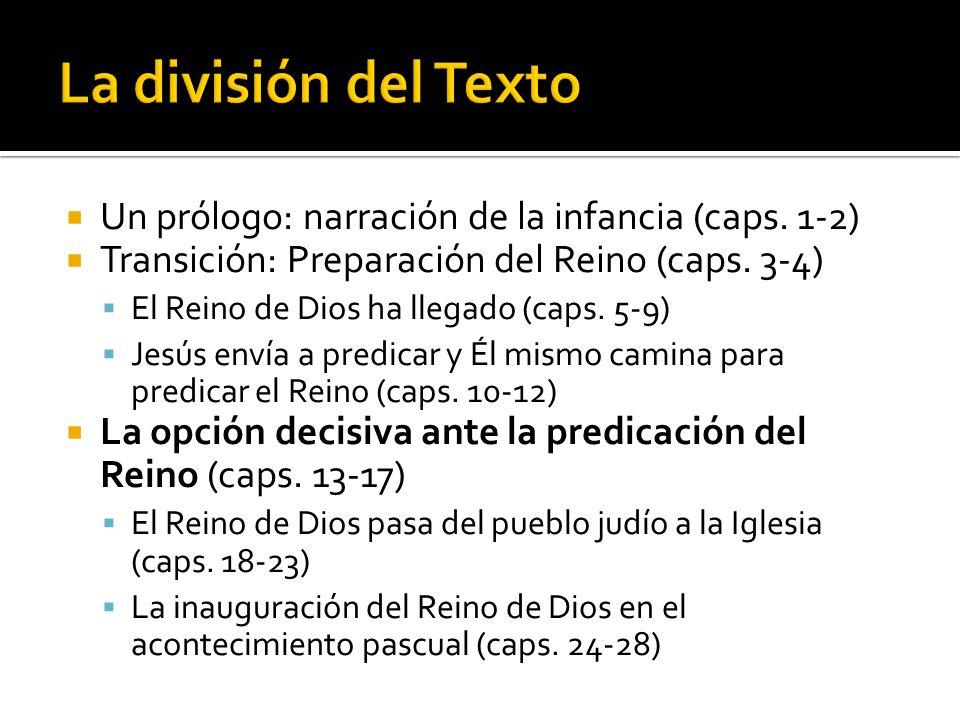 La división del Texto Un prólogo: narración de la infancia (caps. 1-2)