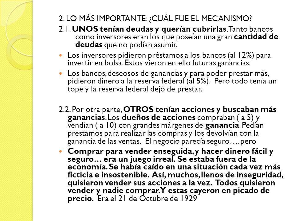 2. LO MÁS IMPORTANTE: ¿CUÁL FUE EL MECANISMO