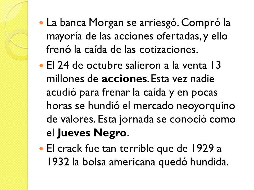 La banca Morgan se arriesgó