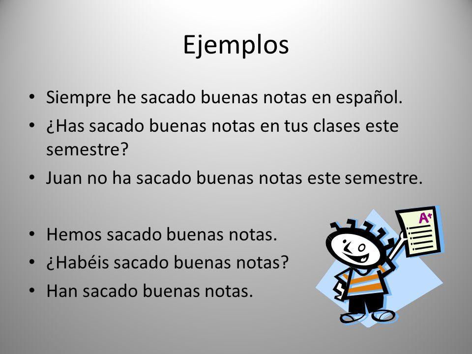 Ejemplos Siempre he sacado buenas notas en español.