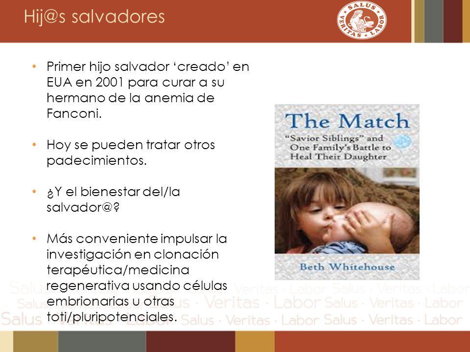 Hij@s salvadores Primer hijo salvador 'creado' en EUA en 2001 para curar a su hermano de la anemia de Fanconi.