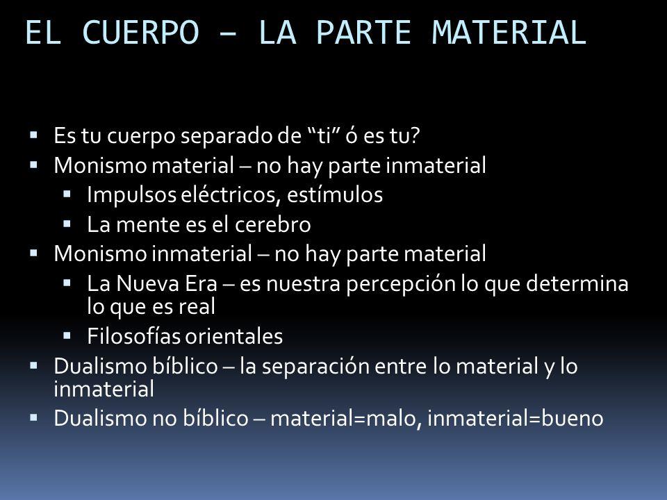 EL CUERPO – LA PARTE MATERIAL