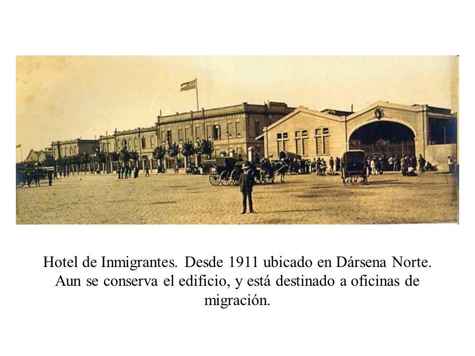 Hotel de Inmigrantes. Desde 1911 ubicado en Dársena Norte.