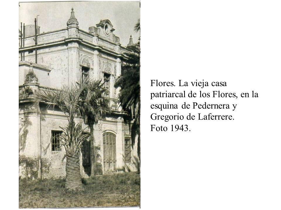 Flores. La vieja casa patriarcal de los Flores, en la esquina de Pedernera y Gregorio de Laferrere.