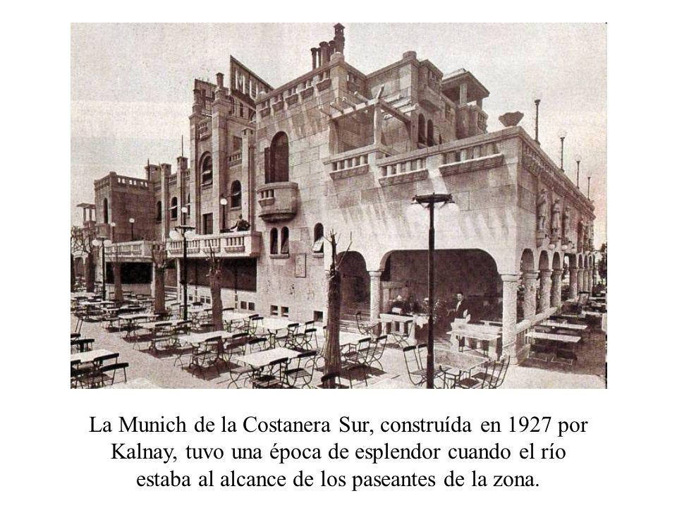 La Munich de la Costanera Sur, construída en 1927 por Kalnay, tuvo una época de esplendor cuando el río estaba al alcance de los paseantes de la zona.