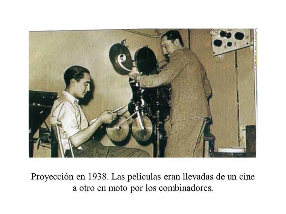 Proyección en 1938. Las películas eran llevadas de un cine a otro en moto por los combinadores.