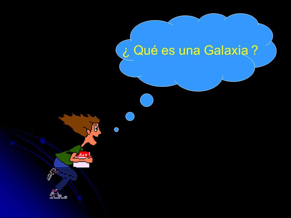 ¿ Qué es una Galaxia