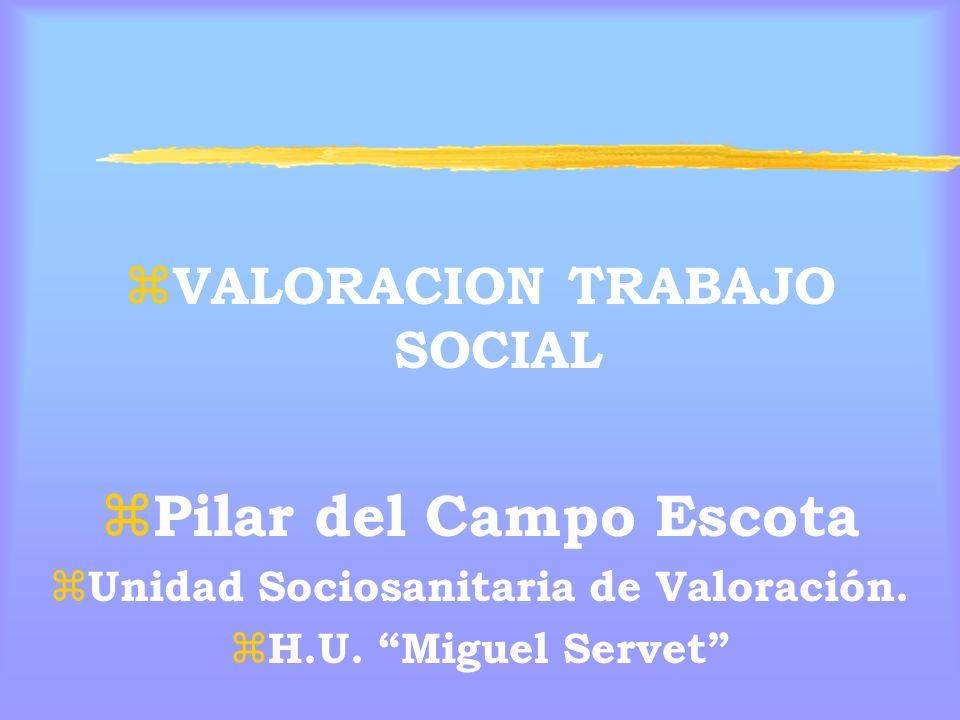 VALORACION TRABAJO SOCIAL Unidad Sociosanitaria de Valoración.