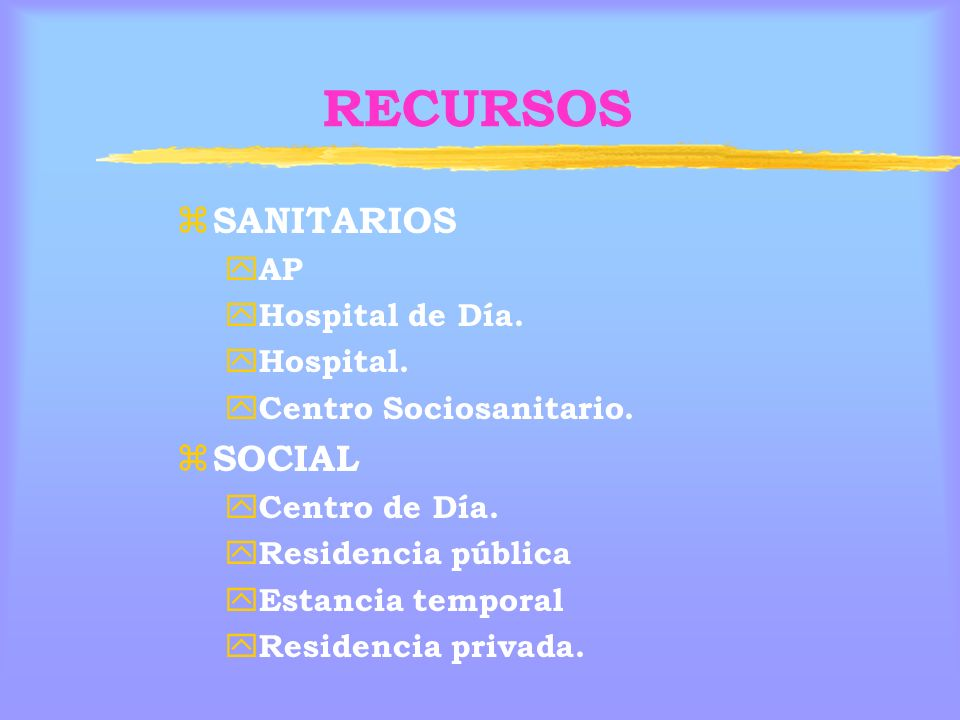 RECURSOS SANITARIOS SOCIAL AP Hospital de Día. Hospital.