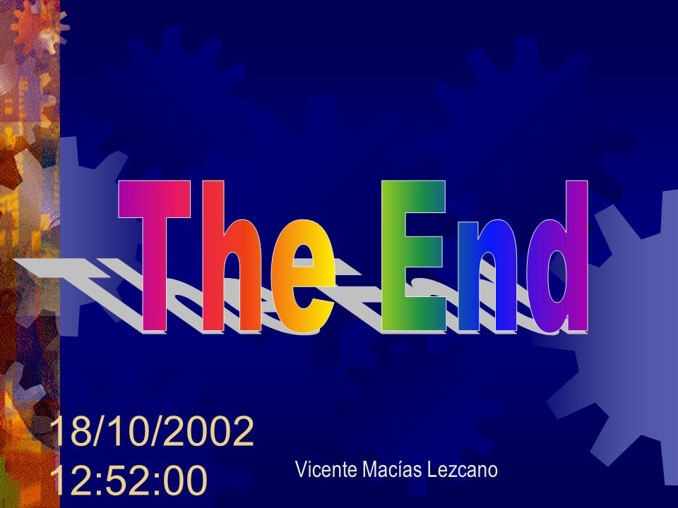 The End 18/10/2002 12:52:00 Vicente Macías Lezcano