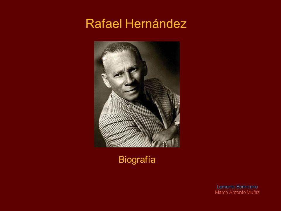 Rafael Hernández Biografía Lamento Borincano Marco Antonio Muñíz