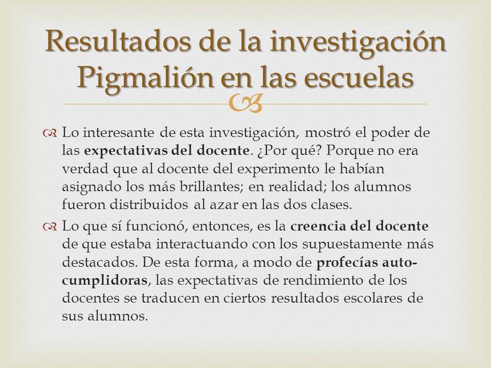 Resultados de la investigación Pigmalión en las escuelas