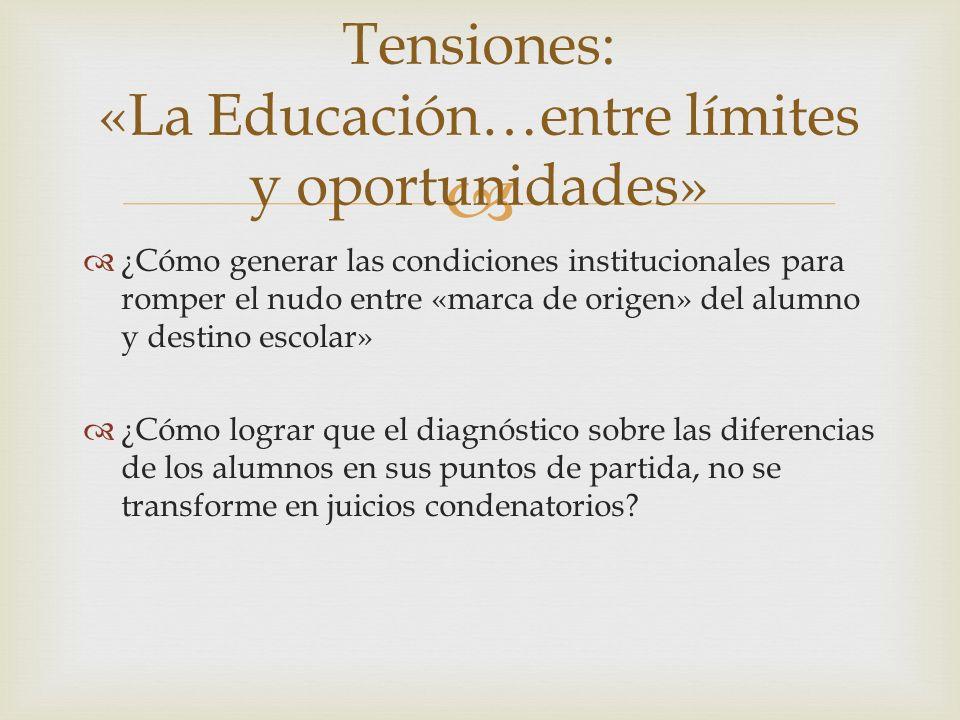 Tensiones: «La Educación…entre límites y oportunidades»