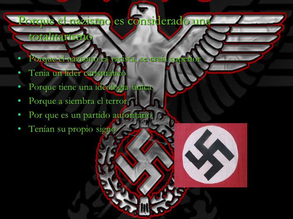 Porque el nazismo es considerado una totalitarismo
