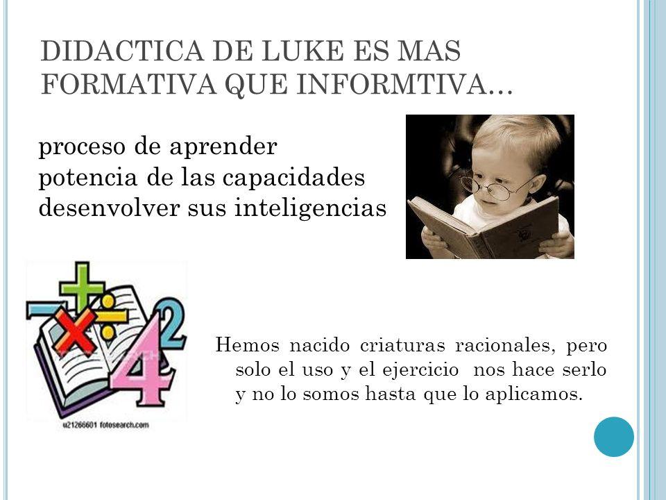DIDACTICA DE LUKE ES MAS FORMATIVA QUE INFORMTIVA…