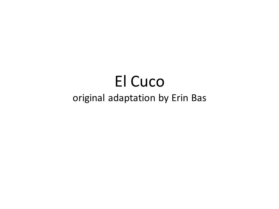 El Cuco original adaptation by Erin Bas