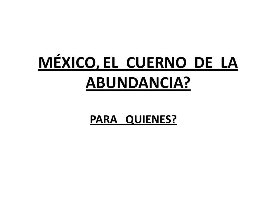 MÉXICO, EL CUERNO DE LA ABUNDANCIA