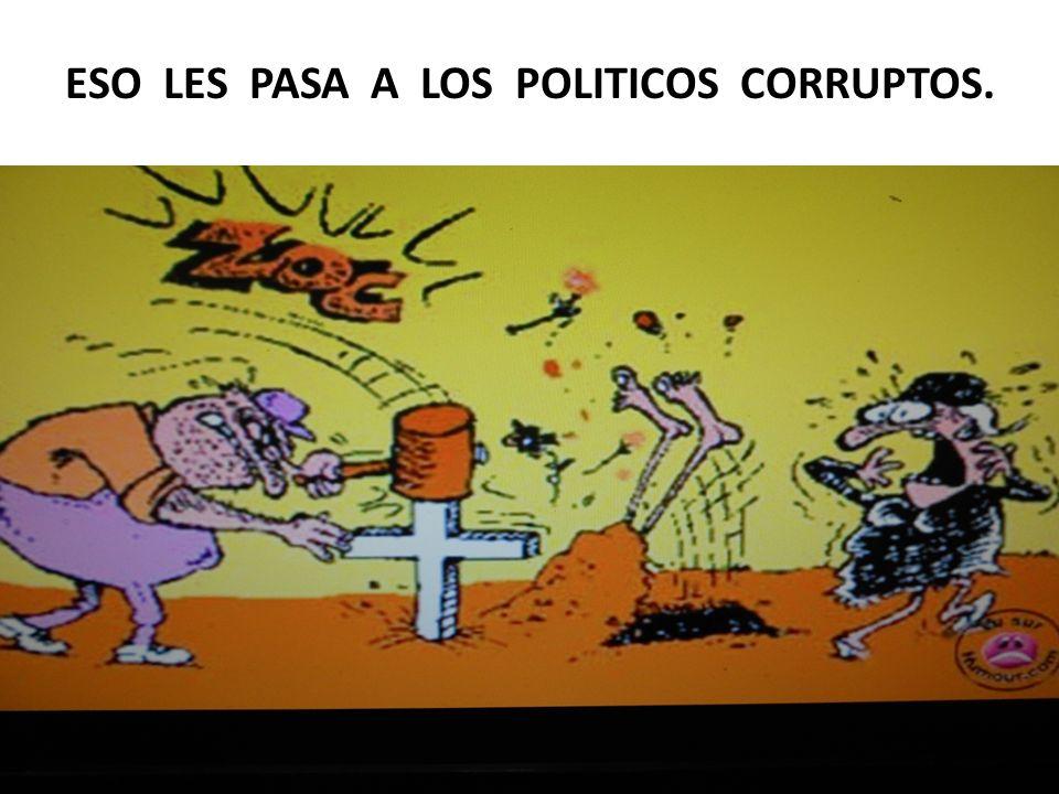 ESO LES PASA A LOS POLITICOS CORRUPTOS.
