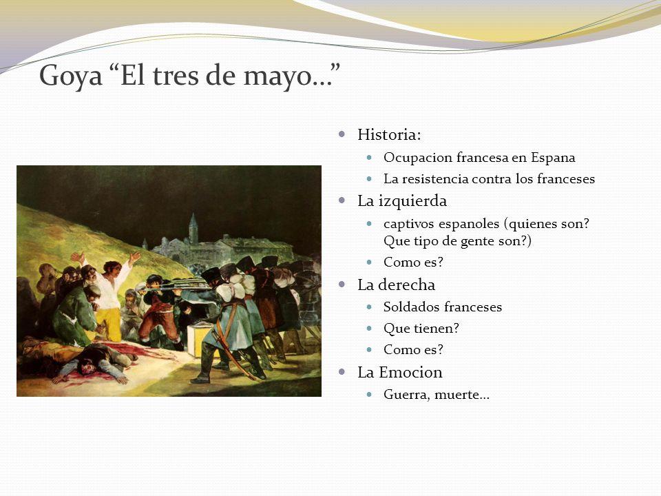 Goya El tres de mayo… Historia: La izquierda La derecha La Emocion
