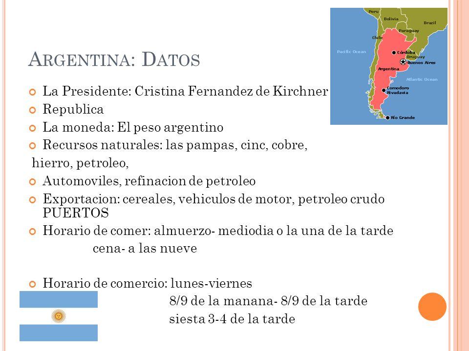 Argentina: Datos La Presidente: Cristina Fernandez de Kirchner