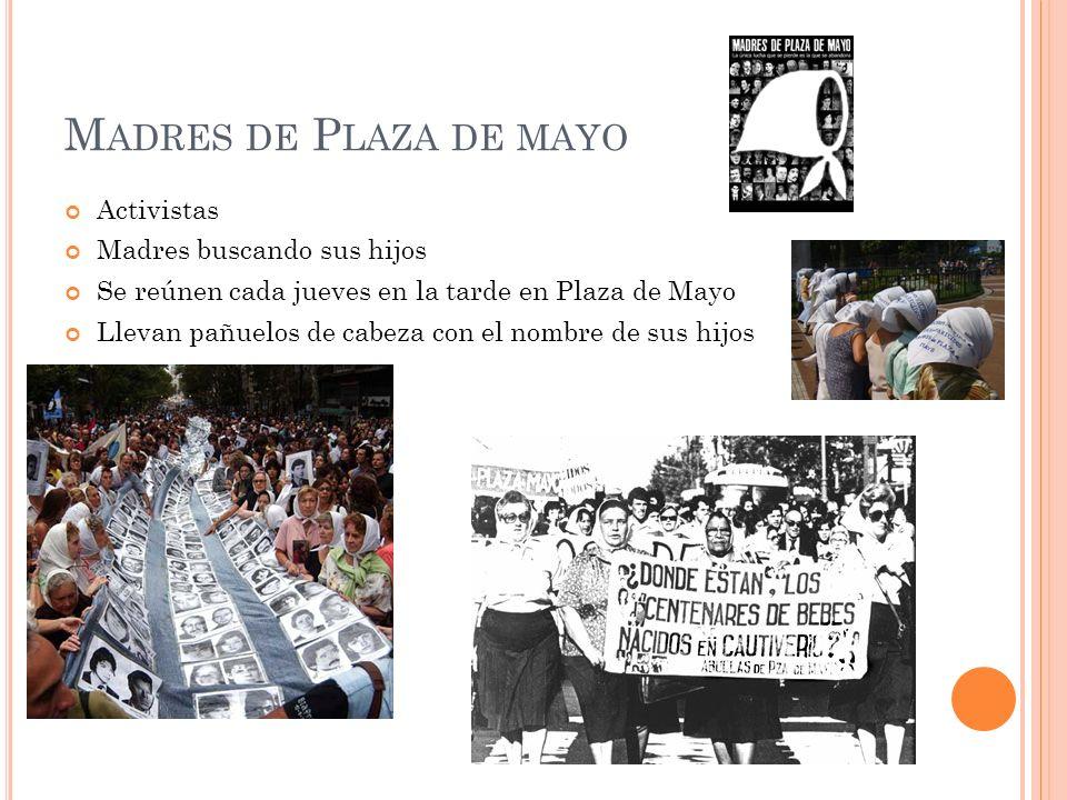Madres de Plaza de mayo Activistas Madres buscando sus hijos