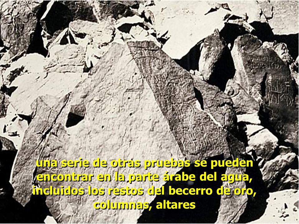 una serie de otras pruebas se pueden encontrar en la parte árabe del agua, incluidos los restos del becerro de oro, columnas, altares