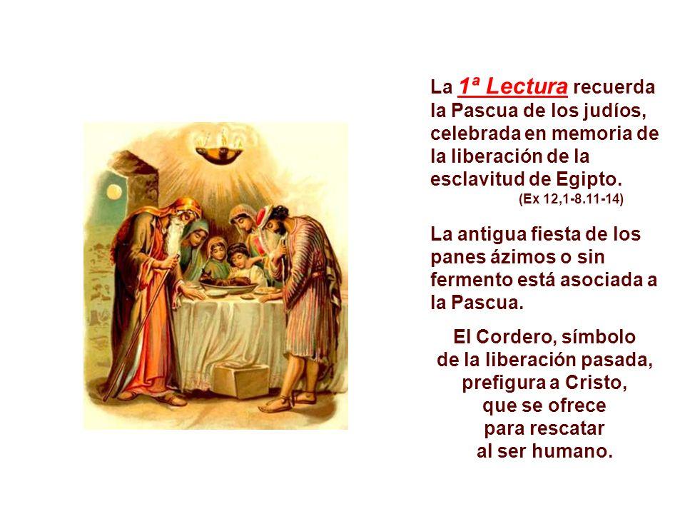 La 1ª Lectura recuerda la Pascua de los judíos,