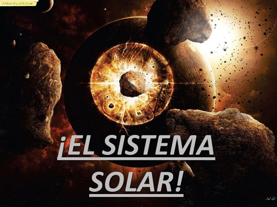 ¡EL SISTEMA SOLAR!