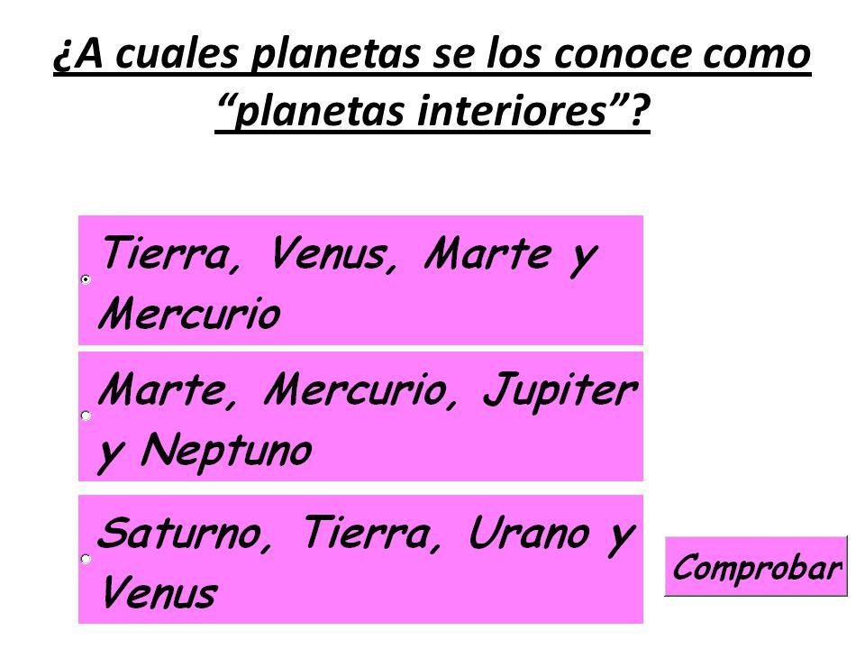 ¿A cuales planetas se los conoce como planetas interiores