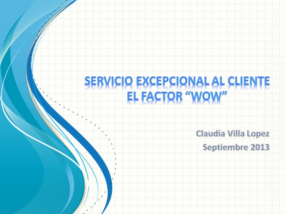 SERVICIO EXCEPCIONAL AL CLIENTE EL FACTOR WOW