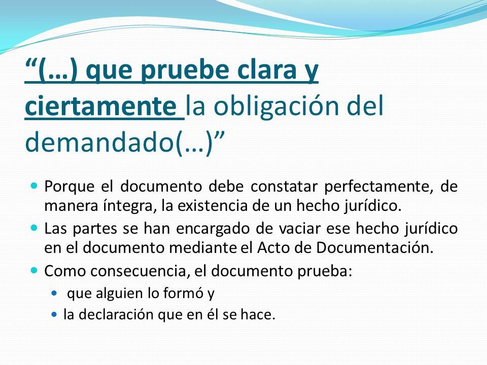 (…) que pruebe clara y ciertamente la obligación del demandado(…)