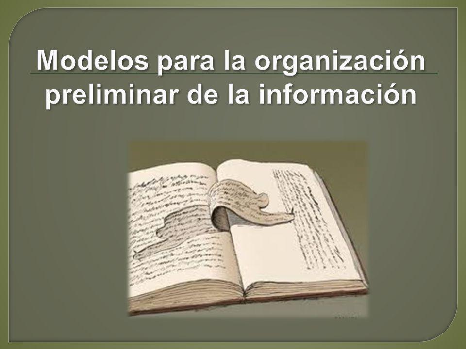 Modelos para la organización preliminar de la información