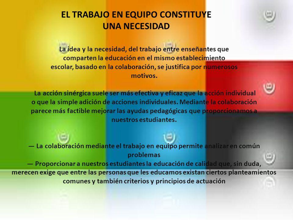 EL TRABAJO EN EQUIPO CONSTITUYE UNA NECESIDAD