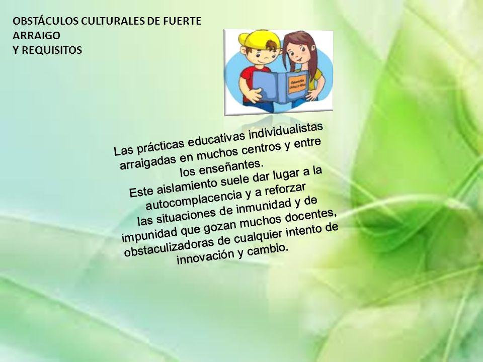 OBSTÁCULOS CULTURALES DE FUERTE ARRAIGO Y REQUISITOS