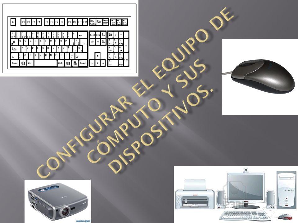 Configurar el equipo de cómputo y sus dispositivos.