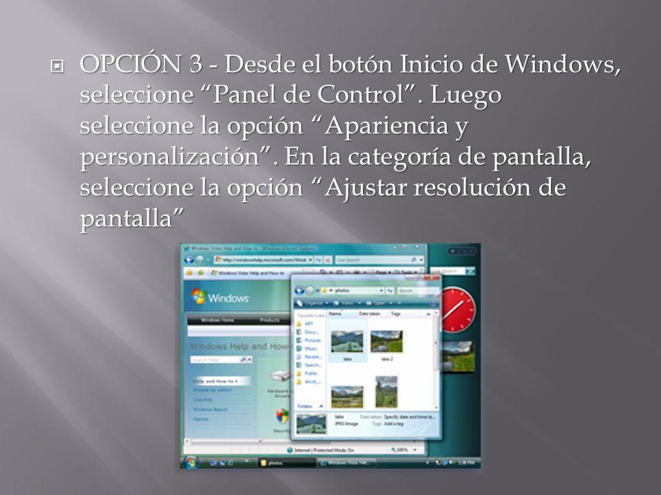 OPCIÓN 3 - Desde el botón Inicio de Windows, seleccione Panel de Control .
