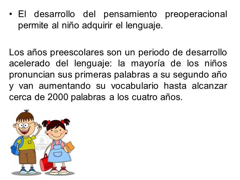 El desarrollo del pensamiento preoperacional permite al niño adquirir el lenguaje.