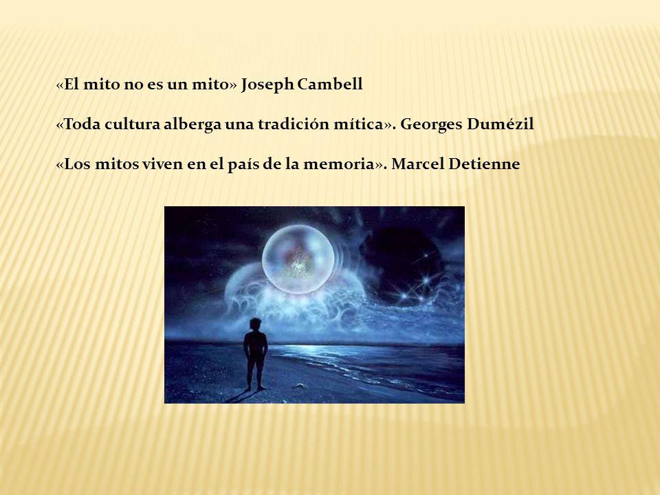 «El mito no es un mito» Joseph Cambell