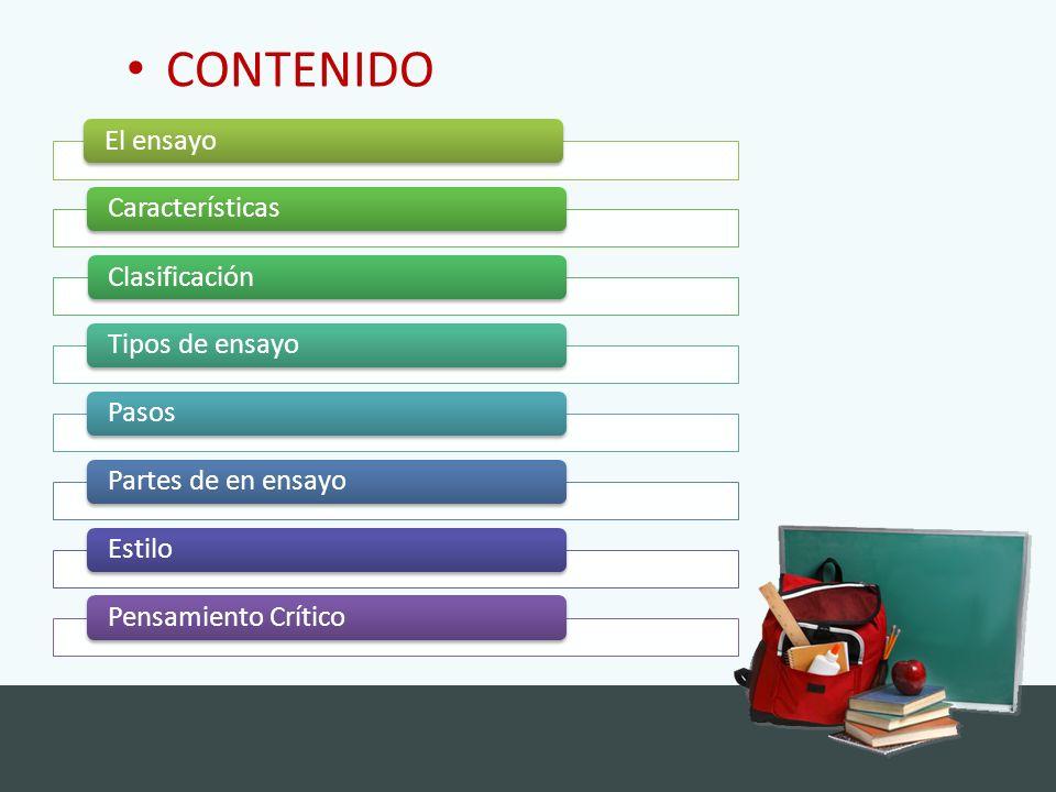 CONTENIDO El ensayo Características Clasificación Tipos de ensayo