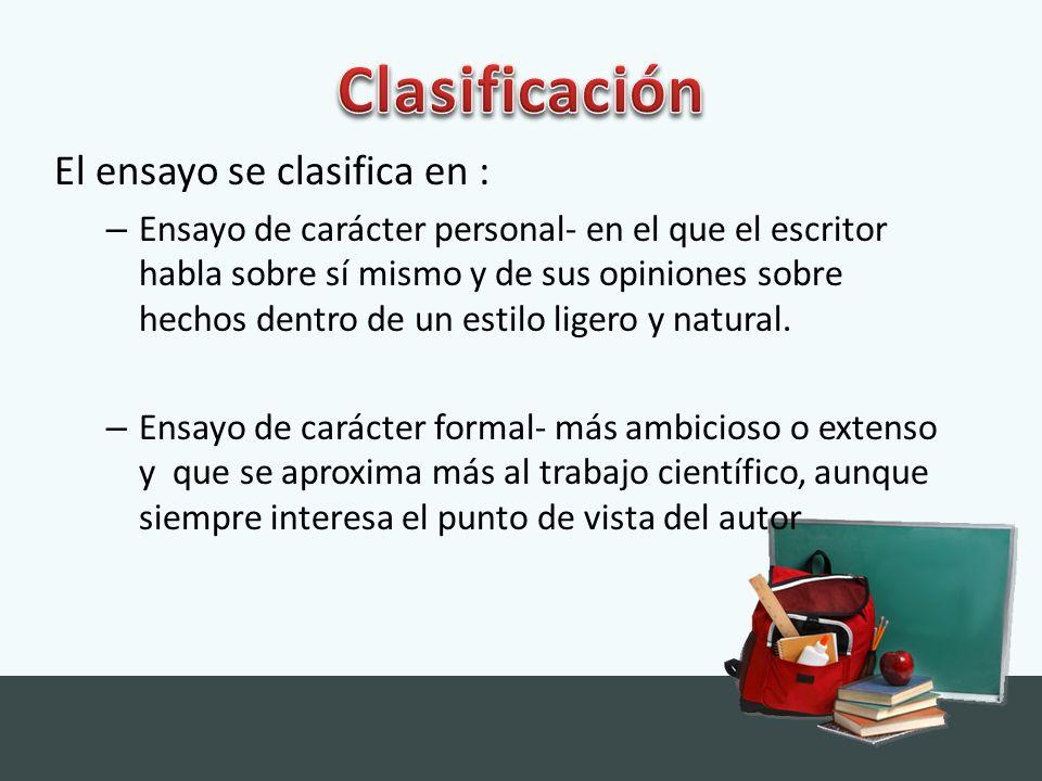 Clasificación El ensayo se clasifica en :