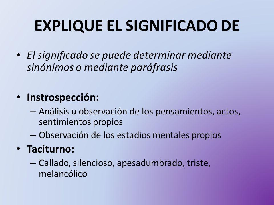 EXPLIQUE EL SIGNIFICADO DE