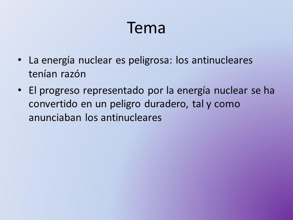 Tema La energía nuclear es peligrosa: los antinucleares tenían razón
