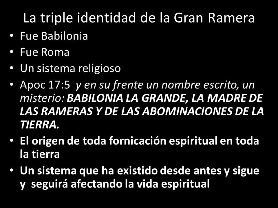 La triple identidad de la Gran Ramera