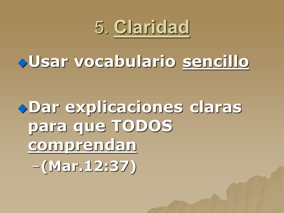 5. Claridad Usar vocabulario sencillo
