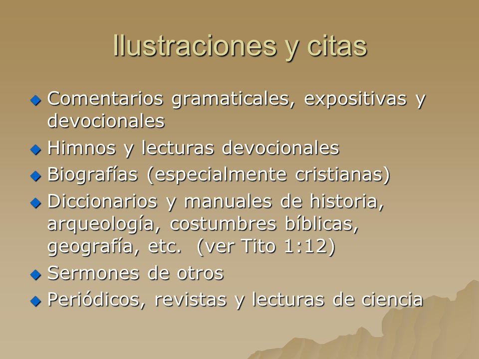 Ilustraciones y citas Comentarios gramaticales, expositivas y devocionales. Himnos y lecturas devocionales.