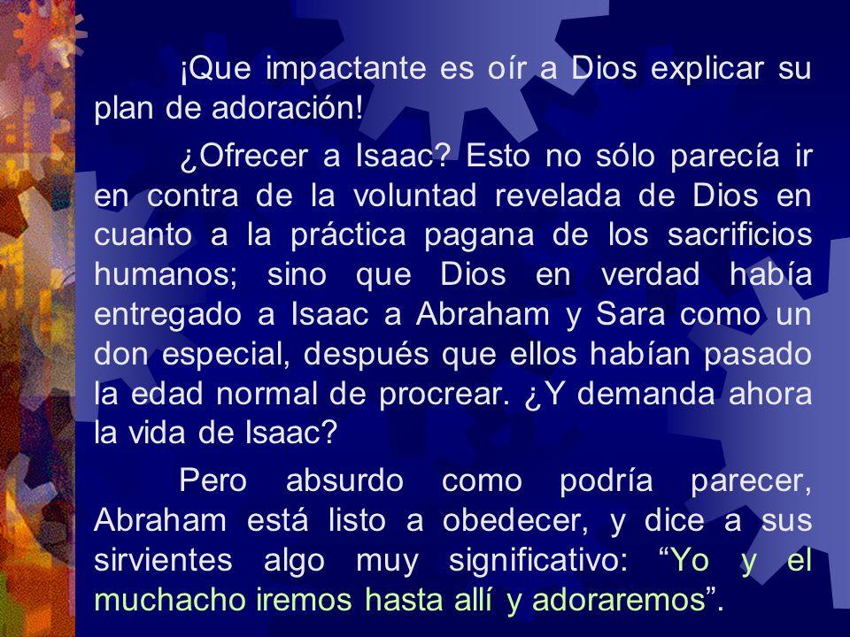 ¡Que impactante es oír a Dios explicar su plan de adoración!